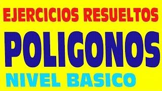 POLÍGONOS EJERCICIOS RESUELTOS DE NIVEL BÁSICO PRIMARIA Y SECUNDARIA