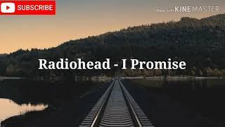 Radiohead I promise lyrics