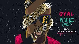 Richie Loop Feat. Jay Psar &amp Dj Septik - Gyal (Original Mix)