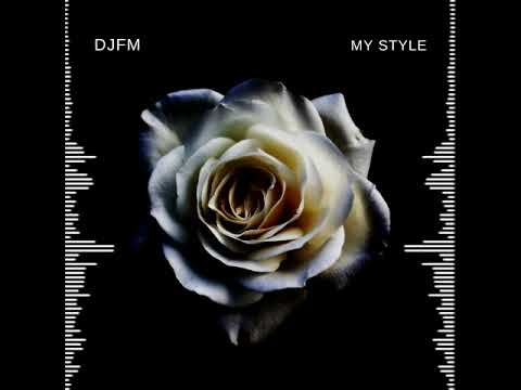 DJFM - My Style [Supported By Delivery Promotions]