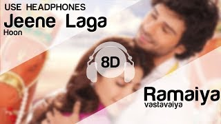 Jeene Laga Hoon  8D Audio Song - Ramaiya Vastavaiya (HIGH QUALITY)🎧