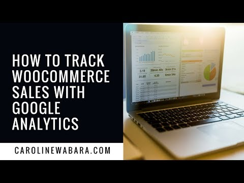 How To Track Woocommerce Sales WIth Google Analytics