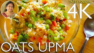 Oats Upma | Super Delicious Healthy Vegetable Oats Recipe | UHD 4K