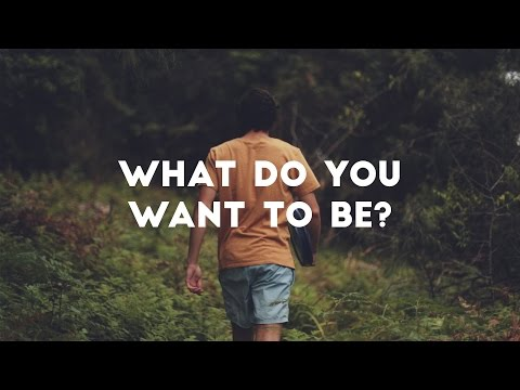 WHAT DO YOU WANT TO BE? thumbnail