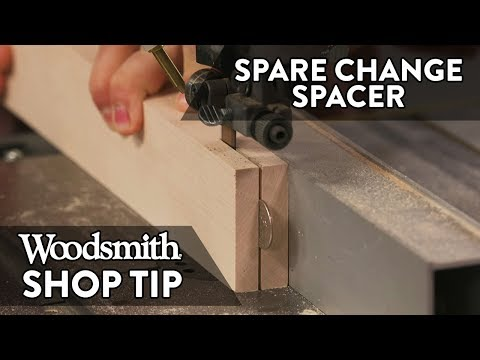 Woodworking Tip: Spare Change Spacer