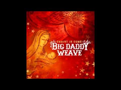 Big Daddy Weave - O Come, O Come, Emmanuel