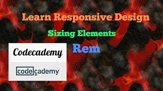 Rem, Codecademy, Learn Responsive Design, Sizing Elements