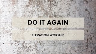 Do It Again (Radio) - Elevation Worship Lyrics