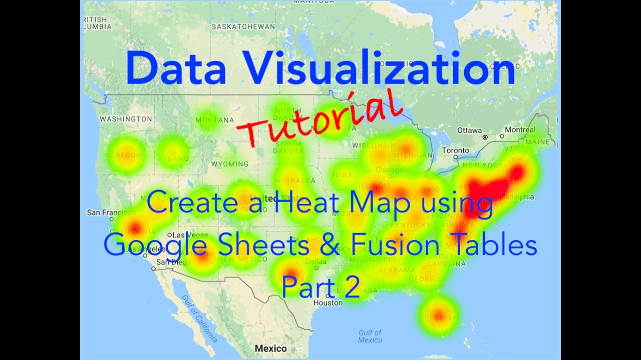 Data Visualization - Create Heat Maps using Google Sheets and Fusion Tables  Part 2