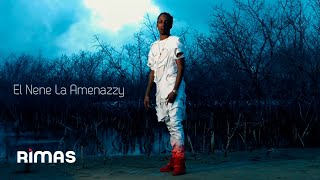 the nene the menace  amenazzy    i need it  official video