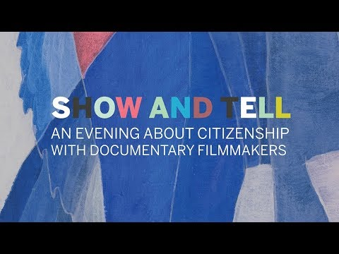 Show and Tell: An Evening about Citizenship with Documentary Filmmakers    Radcliffe Institute