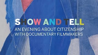 Show and Tell: An Evening about Citizenship with Documentary Filmmakers || Radcliffe Institute