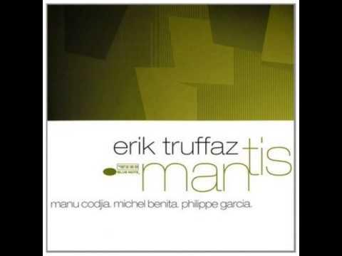 Erik Truffaz - 2001 - Mantis - 03 -Saisir
