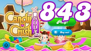 Candy Crush Soda Saga Level 843 No Boosters