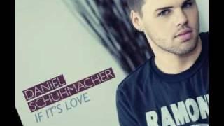 Daniel Schuhmacher - if it's love
