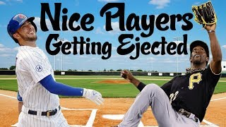 MLB NICE PLAYERS GETTING EJECTED