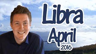 LIBRA April 2016 Horoscope | Astrology for Zodiac Sign Libra