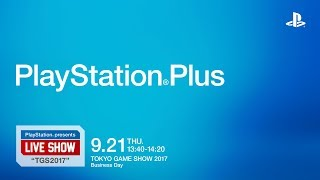 "PlayStation® presents LIVE SHOW ""TGS2017""「PlayStation®Plus」 MC:..."