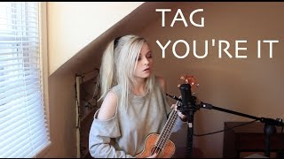 Tag, You