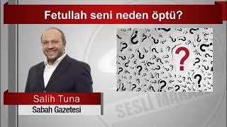 Salih Tuna   Fetullah seni neden öptü