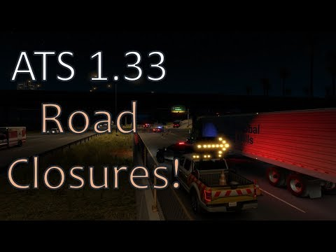 ATS 1.33 Open Beta! Road Closures and Detours!