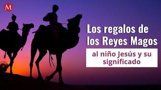 ¿Qué significan los regalos de los Reyes Magos al niño Jesús?