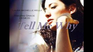 Laura Michelle Kelly - Tell Me Why - Amazing Grace...