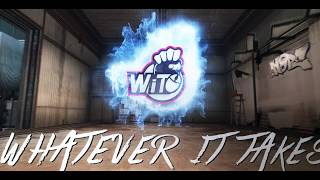 Introducing WiT - Whatever It Takes (CS:GO Frag Movie)
