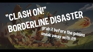 CLASH OF CLANS SONG - BORDERLINE DISASTER - (CLASH ON!)