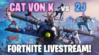 CAT VON K vs 2J! FORTNITE LIVE!