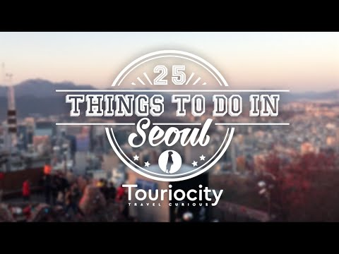 25 Things to Do in Seoul