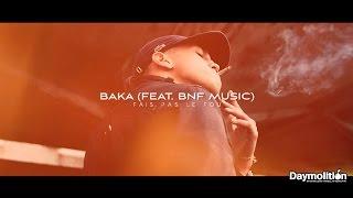 Baka (Feat. BNF Music) - Fais Pas Le Fou - Daymolition