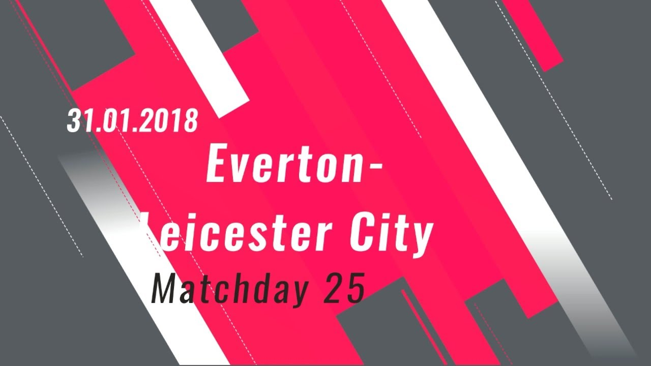Download Everton vs Leicester City 2:1 (Matchday 25, Goals & Highlights 31.01.2018)