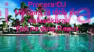 Procera DJ - Yali na dina remix ( Malumu ni tobu kei navaukura)