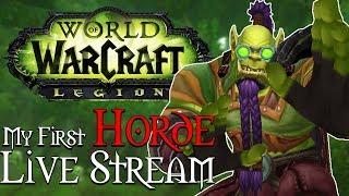 Live Stream Replay | My first Horde Character #4 [Legion]