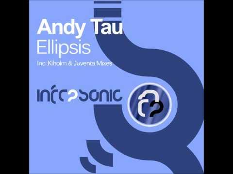 Andy Tau - Ellipsis - Juventa Remix