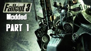 Fallout 3 Walkthrough Gameplay Part 1 - The Adventure Begins (PC MODS)