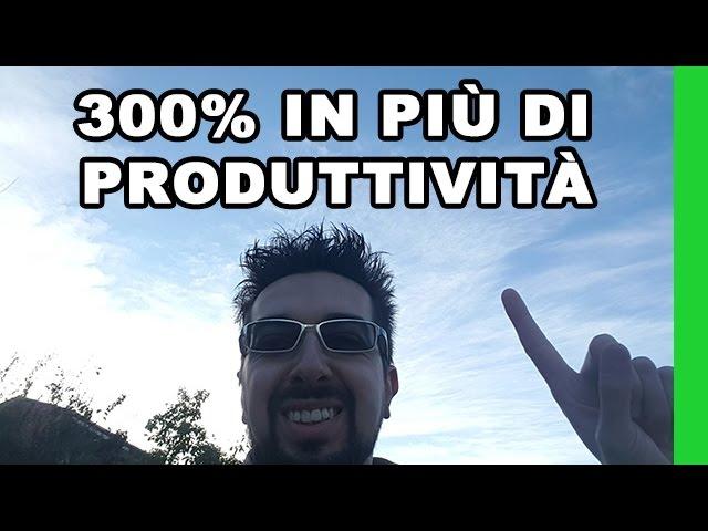 Aumentare la Produttività del 300% è possibile?