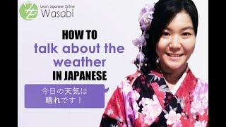 How to talk about the weather in Japanese | Learn Natural Japanese with Wasabi