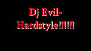 Download Dj Evil-Hardstyle!!!!!! MP3 song and Music Video