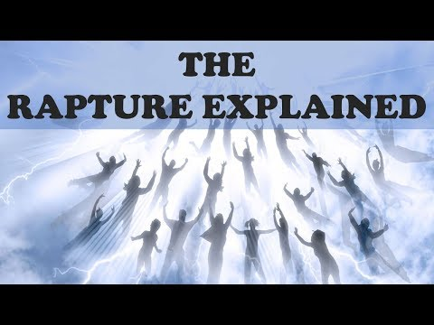 THE RAPTURE EXPLAINED