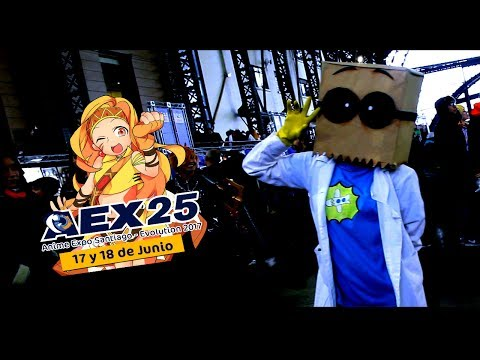Anime Expo Santiago - Evolution 2017 (AEX25) (Santiago - Estacion Mapocho) - HD