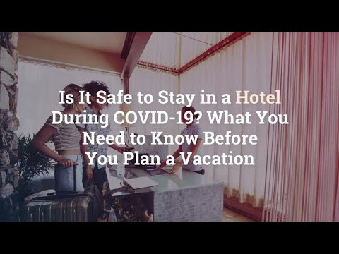is-it-safe-to-stay-in-a-hotel-during-covid-19