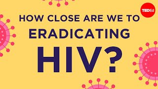 How close are we to eradicating HIV? - Philip A. Chan