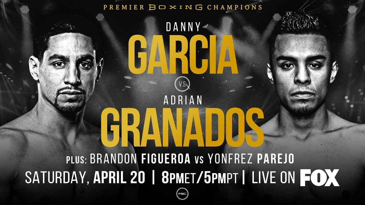 Garcia vs Granados PREVIEW: April 20, 2019 - PBC on FOX