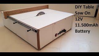 DIY Table saw, Building table saw on 12v 11500mAh li ion battery