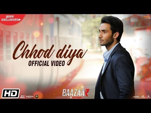 chhod-diya-full-video-song-|-chod-diye-wo-raste-|-arijit-singh-|-bazzar-movie-|-sad-song