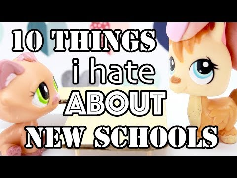 LPS - 10 THINGS I HATE ABOUT GOING TO NEW SCHOOLS
