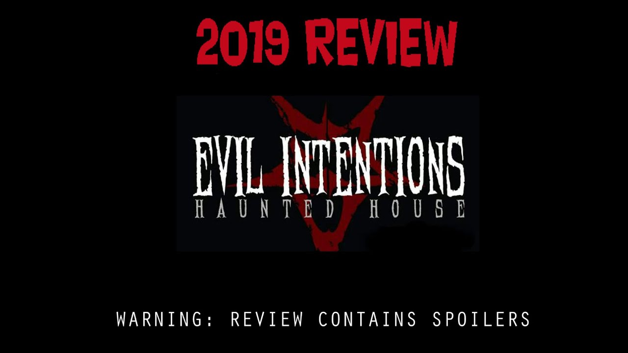 Evil Intentions Haunted House Review 2019