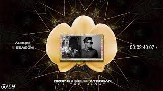 Drop G & Melih Aydogan - In The Night